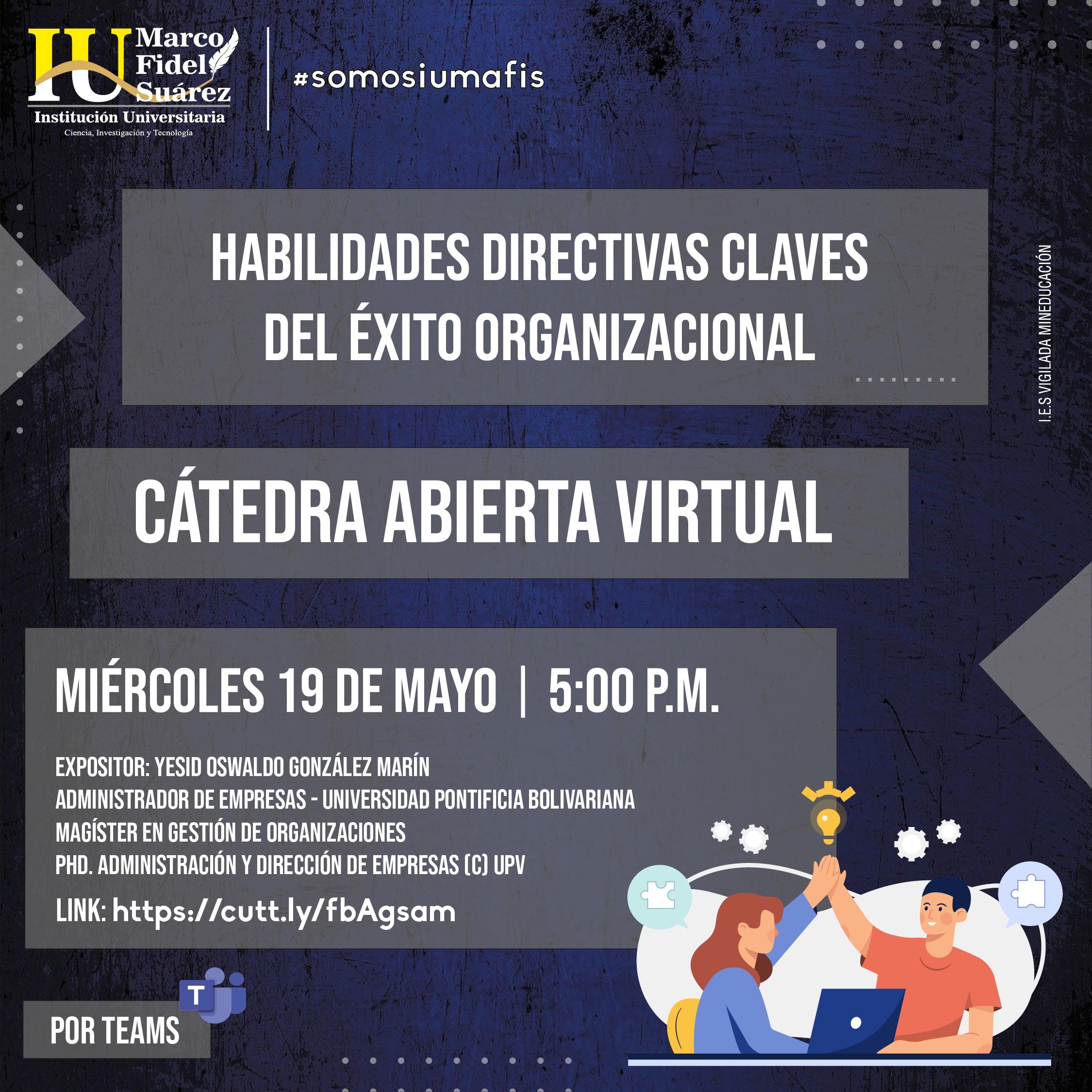 Cátedra Abierta: Habilidades directivas, claves del éxito organizacional